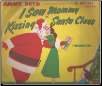 I Saw Mommy Kissing Santa Claus / Thumbelina.  Jimmy Boyd on Columbia.  $4.00 plus S/H