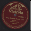 Bring Back My Bonnie To Me.  Alma Gluck on Victrola.  $3.00 plus S/H