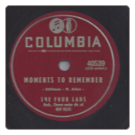 Moments to Remember / Dream On, My Love Dream On by Four Lads on Columbia.  $3.50 plus S/H