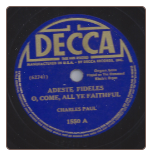 Adeste Fideles / O Little Town of Bethlehem by Charles Paul on Decca.  $4.00 plus S/H