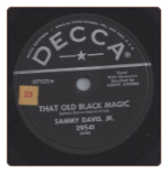That Old Black Magic / A Man With A Dream by Sammy Davis, Jr. on Decca.  $5.00 plus S/H
