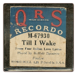 Till I Wake, Written by Finden, played by McNair Ilgenfritz on a Recordo roll.  $4.50 plus S/H