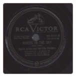 Riders In The Sky / Chinese Mule Train by Spike Jones on RCA Victor.  $5.00 plus S/H