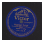 Virginia Judge Part 1 and Part 2 by Walter Kelly on Victor.  $8.00 plus S/H