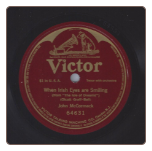 When Irish Eyes are Smiling, John McCormack on Victor.  $4.00 plus S/H