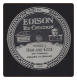 Ham and Eggs / I'm Gonna Buy A One Way Ticket to a Little One Horse Town Collins and Harlan on Edison Diamond Disc.  $5.00 plus S/H